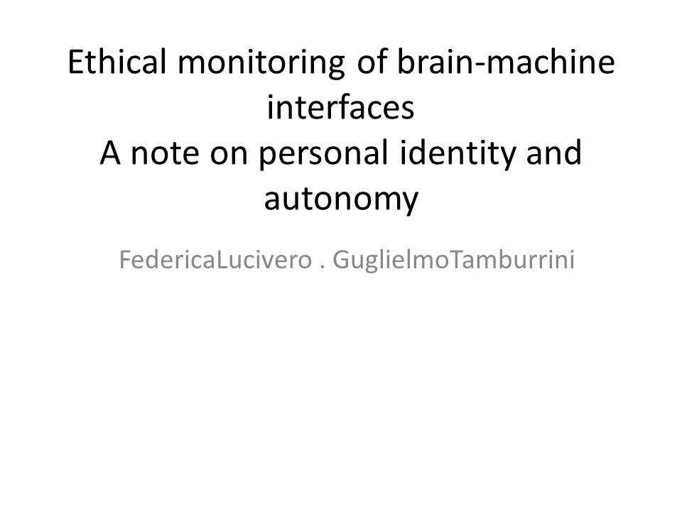 Abstract Brain Machine Interface (BMI) dibahas karena dampak potensial dari BMI dalam membedakan sifat manusia dan merubah identitas pribadi dan ancaman terhadap otonomi pribadi.