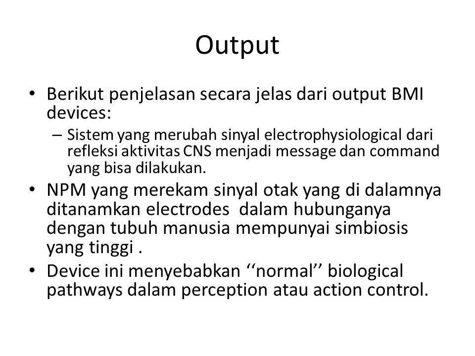 Personal autonomy and BMI shared control systems Pada pendekatan ini sinyal saraf diinstruksikan sebagai sistem pengawasan cerdas.