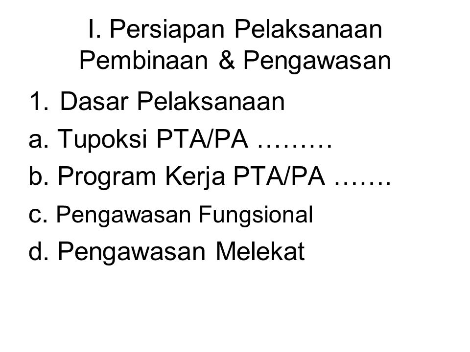 2.Sumber Dana a. DIPA PTA/PA Tahun …….. b. Swadaya (bila dianggap perlu) 3.