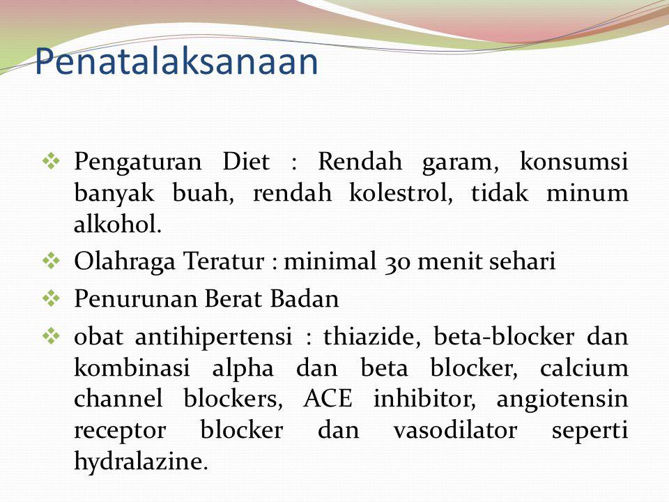 NoKategoriSistolik(mmHg)Diastolik(mmHg) 1.Optimal<120<80 2.Normal120 – 12980 – 84 3.High Normal130 – 13985 – 89 4.Hipertensi 5 Grade 1 (ringan)140 – 1