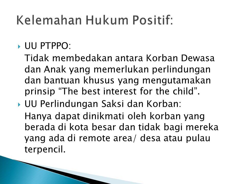" UU PTPPO: Tidak membedakan antara Korban Dewasa dan Anak yang memerlukan perlindungan dan bantuan khusus yang mengutamakan prinsip ""The best interes"