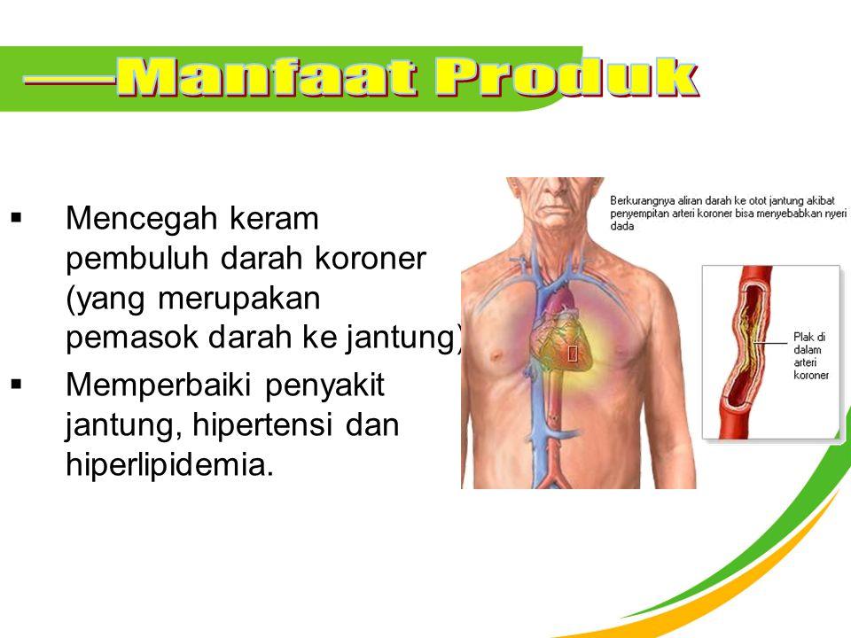  Mencegah keram pembuluh darah koroner (yang merupakan pemasok darah ke jantung)  Memperbaiki penyakit jantung, hipertensi dan hiperlipidemia.