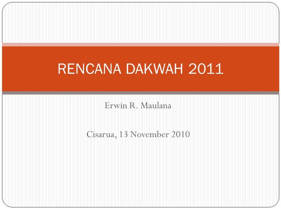 Erwin R. Maulana Cisarua, 13 November 2010 RENCANA DAKWAH 2011