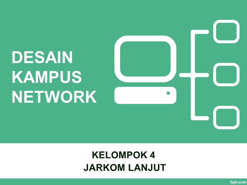 KELOMPOK 4 JARKOM LANJUT DESAIN KAMPUS NETWORK