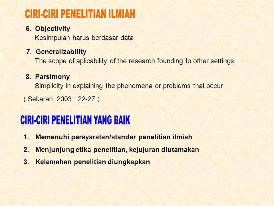 The scope of aplicability of the research founding to other settings Kesimpulan harus berdasar data 6.
