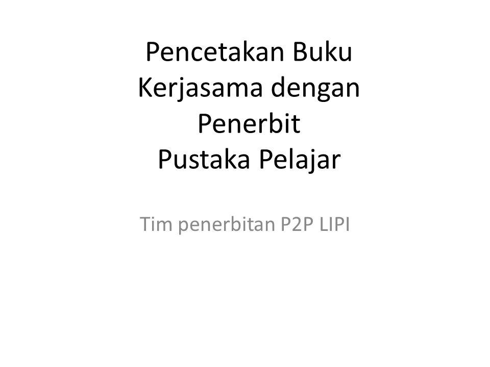 Pencetakan Buku Kerjasama dengan Penerbit Pustaka Pelajar Tim penerbitan P2P LIPI