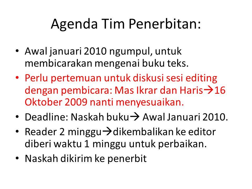 Agenda Tim Penerbitan: Awal januari 2010 ngumpul, untuk membicarakan mengenai buku teks.