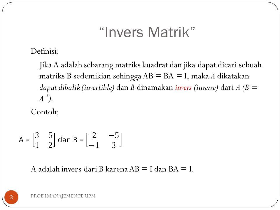 Definisi: Jika A adalah sebarang matriks n x n dan C ij adalah kofaktor a ij maka matriks: Dinamakan matriks kofaktor dari A.