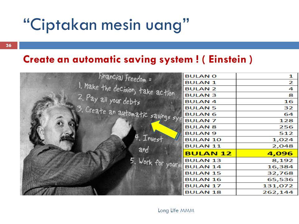 """Ciptakan mesin uang"" Long Life MMM 36 Create an automatic saving system ! ( Einstein )"