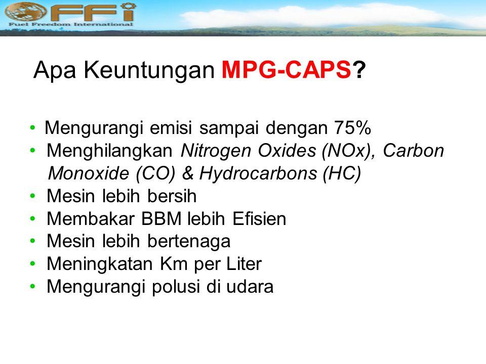Apa yang dapat Anda lakukan… Use MPG-CAPS™ Setiap liter penghematan BBM akan mengurangi 3 kg Karbon Monoksida * Untuk informasi lebih lanjut dapat dil