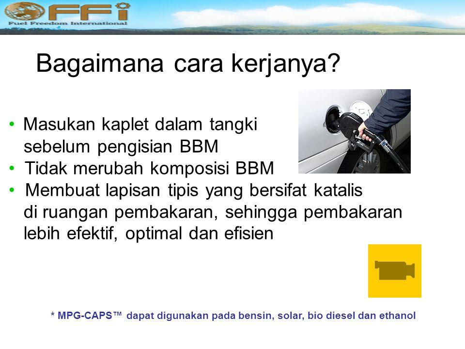 Apa Keuntungan MPG-CAPS? Mengurangi emisi sampai dengan 75% Menghilangkan Nitrogen Oxides (NOx), Carbon Monoxide (CO) & Hydrocarbons (HC) Mesin lebih