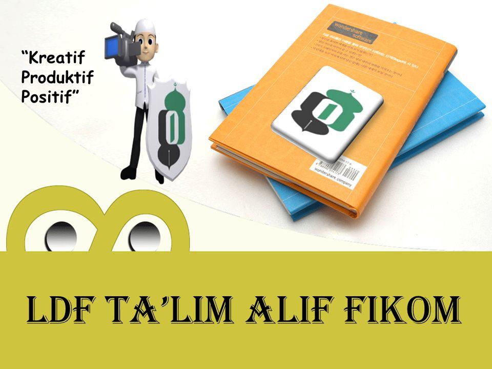LDF Ta'lim Alif Fikom Kreatif Produktif Positif