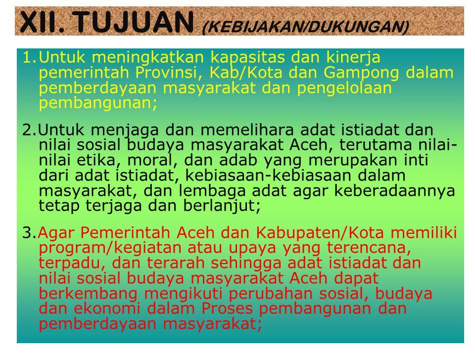3. STRATEGI PELAKSANAAN penyusunan langkah-langkah prioritas; identifikasi nilai-nilai budaya Aceh yang masih hidup dan potensial untuk dilestarikan d