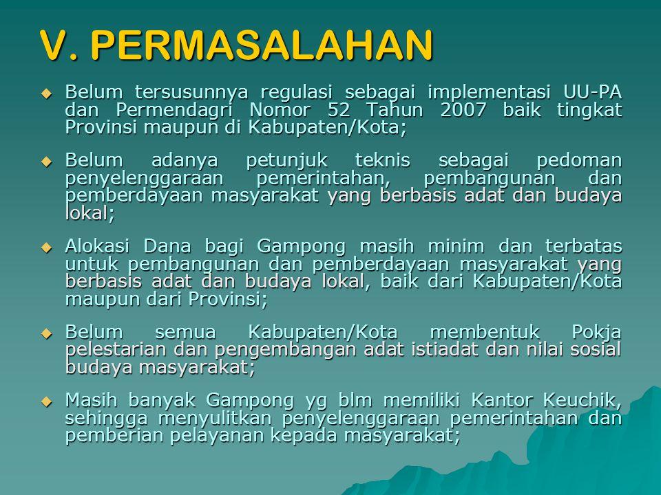 IV. ISU STRATEGIS  Kondisi pemerintahan Gampong di Aceh belum berjalan sebagaimana mestinya, keberadaan Gampong di Aceh sangat tergantung pada pemeri