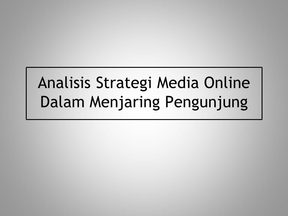 Analisis Strategi Media Online Dalam Menjaring Pengunjung