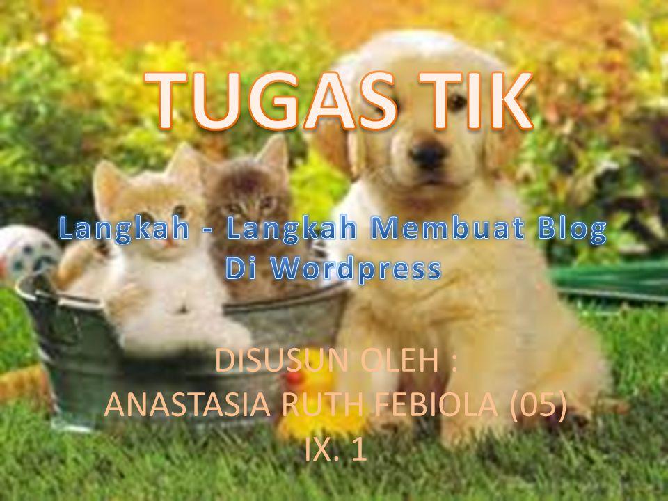 DISUSUN OLEH : ANASTASIA RUTH FEBIOLA (05) IX. 1