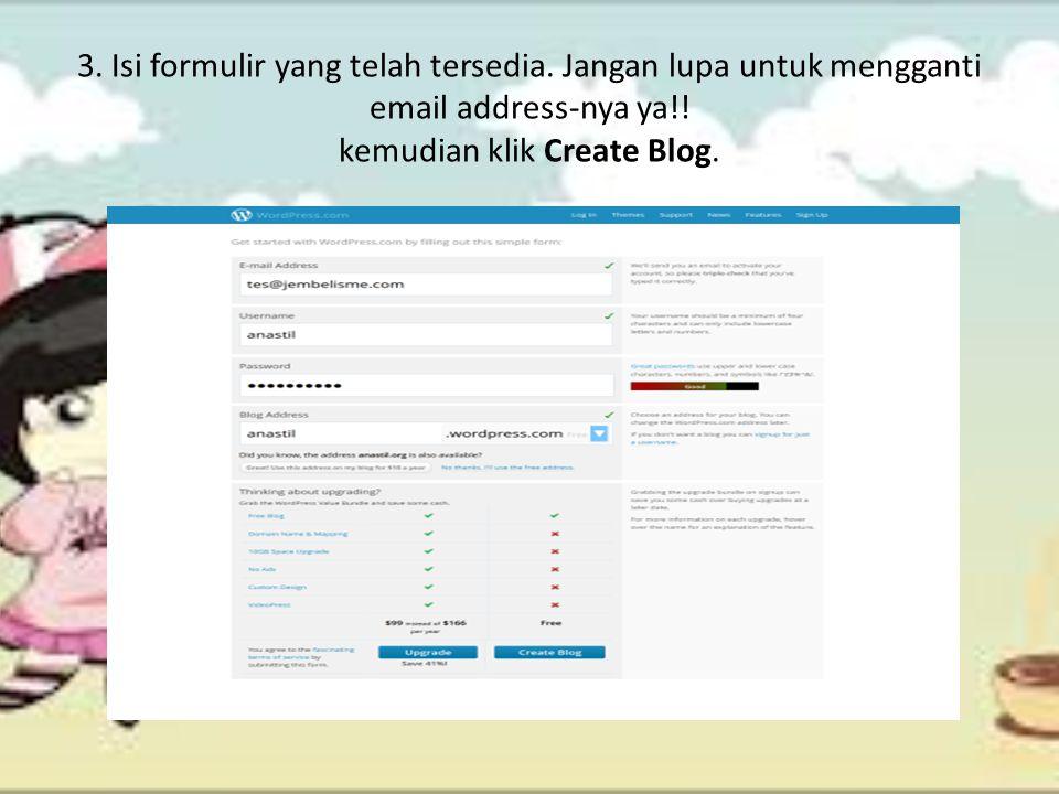 3.Isi formulir yang telah tersedia. Jangan lupa untuk mengganti email address-nya ya!.