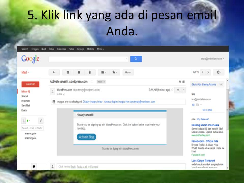 4. Selanjutnya Anda diminta untuk melakukan aktivasi blog dengan cara mengeklik link yang dikirimkan ke email Anda.