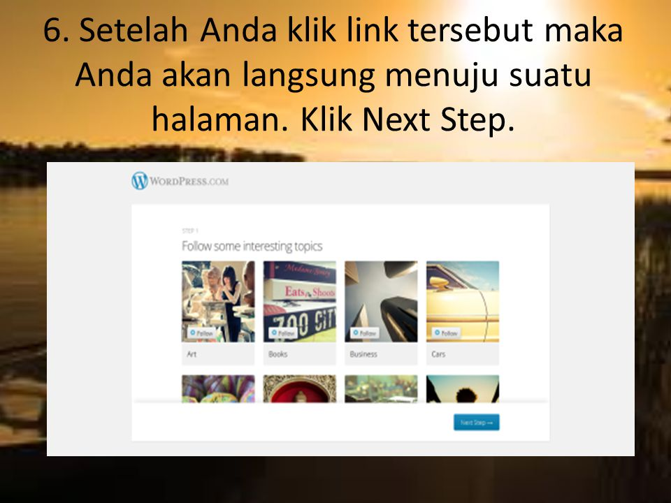 6. Setelah Anda klik link tersebut maka Anda akan langsung menuju suatu halaman. Klik Next Step.