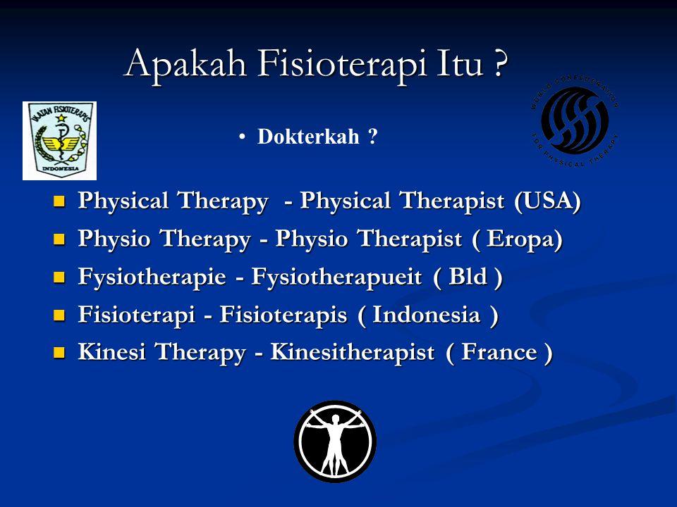  Fisioterapi mengenali dan memaksimalkan masalah potensi gerak yang berhubungan dengan lingkup promosi, preventif, penyembuhan dan pemulihan.