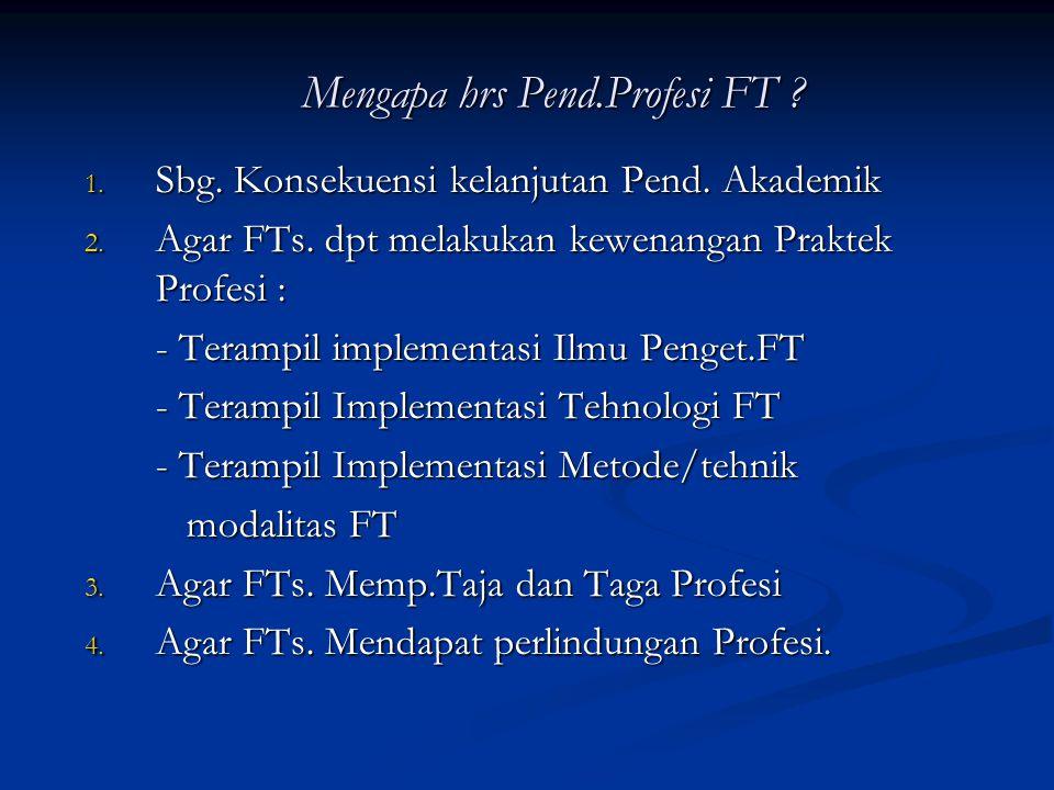 Solusi : 5. Kewenangan mutlak pendidikan profesi berada pada IFI bekerjasama Dikti dan Depkes 6. Pendidikan sarjana Fisioterapi merupakan satu kesatua