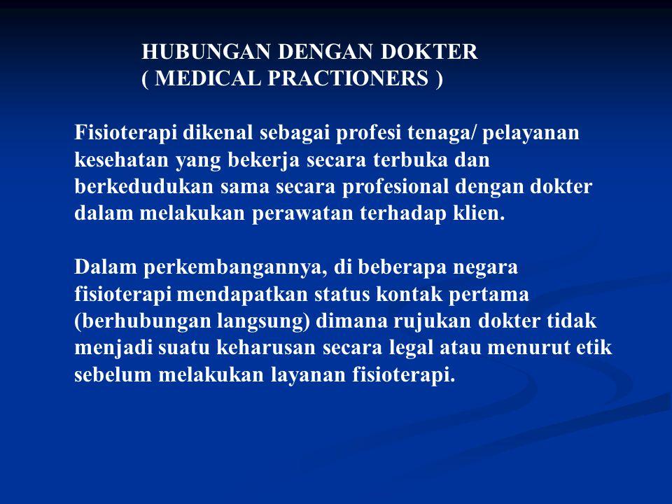 Dimana bila secara legal (hukum) atau etik diperlukan surat pengantar untuk memulai pelayanan fisioterapi, surat rujukan harus hanya berisi informasi