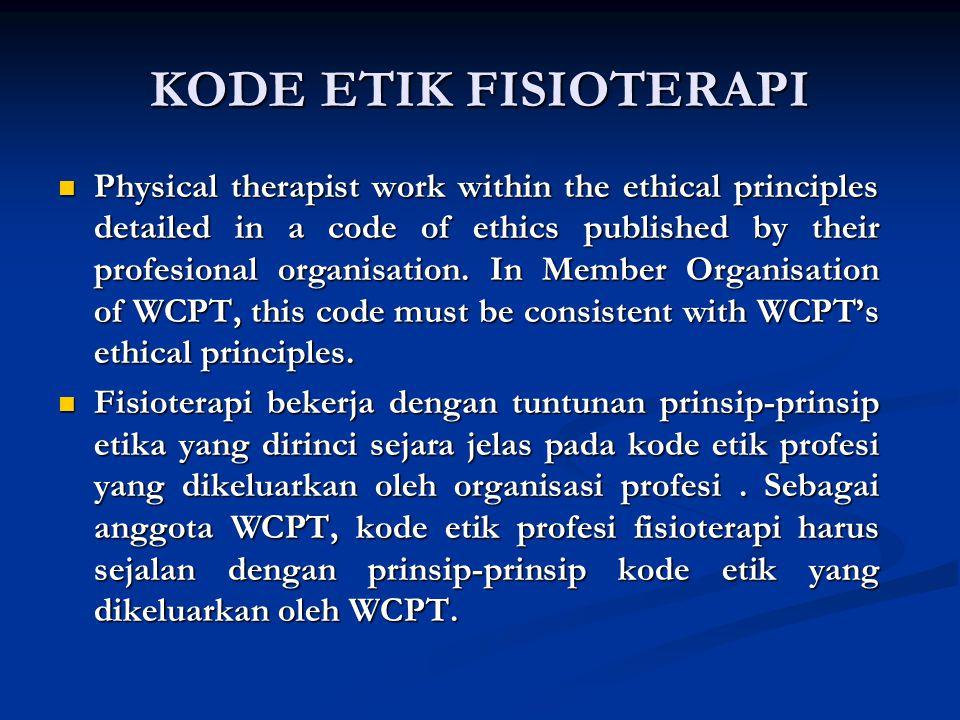 HUBUNGAN DENGAN DOKTER ( MEDICAL PRACTIONERS ) Fisioterapi dikenal sebagai profesi tenaga/ pelayanan kesehatan yang bekerja secara terbuka dan berkedu