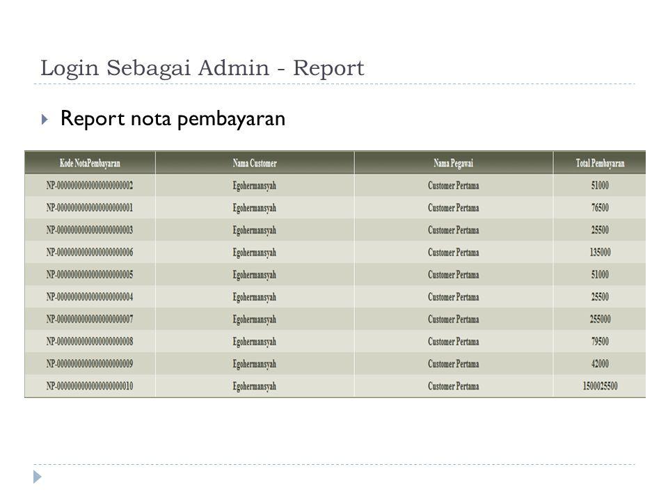 Login Sebagai Admin - Report  Report nota pembayaran