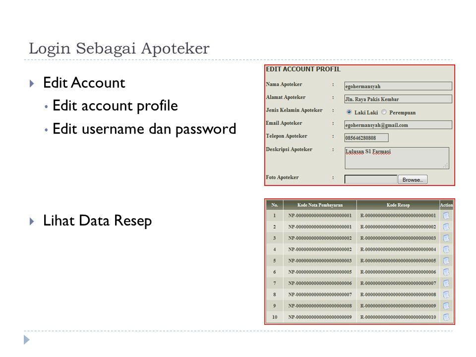 Login Sebagai Admin  Edit account  Data obat  Data apoteker  Nota pembayaran  Data jenis obat  Data Pegawai  Data costumer  Report