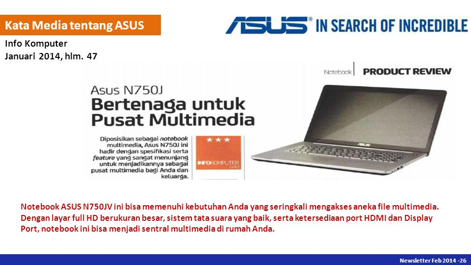 Newsletter Des 2013 -26 Newsletter Feb 2014 -26 Kata Media tentang ASUS Info Komputer Januari 2014, hlm.