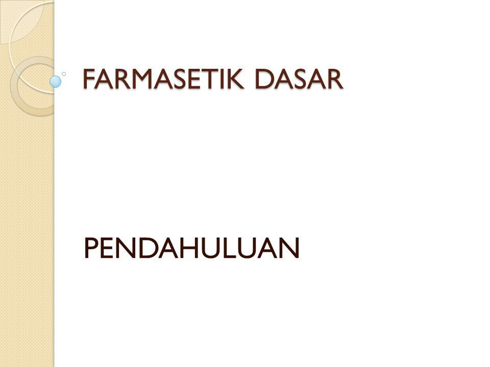 FARMASETIK DASAR PENDAHULUAN