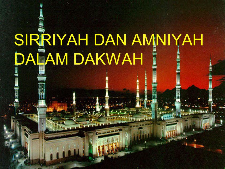 SIRRIYAH DAN AMNIYAH DALAM DAKWAH www.tarbiyah-online.com