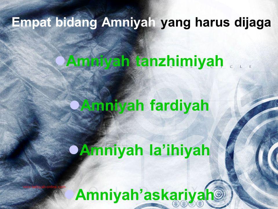 Empat bidang Amniyah yang harus dijaga Amniyah tanzhimiyah Amniyah fardiyah Amniyah la'ihiyah Amniyah'askariyah www.tarbiyah-online.com