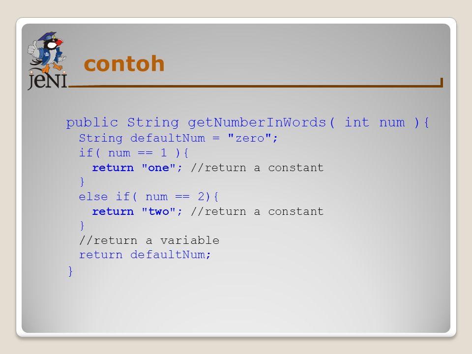 contoh public String getNumberInWords( int num ){ String defaultNum =