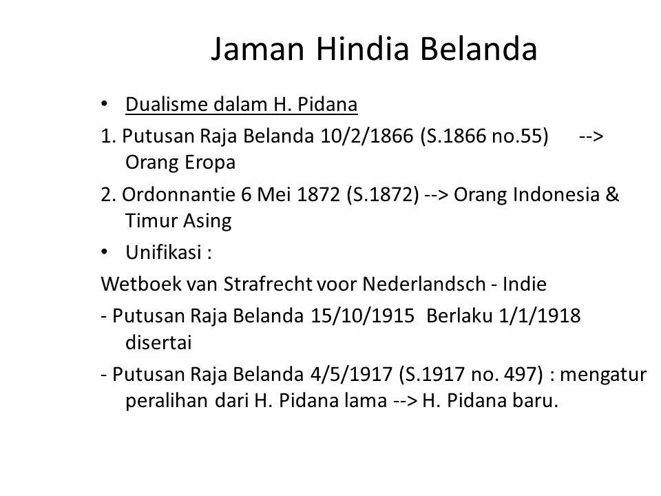 Jaman Hindia Belanda Dualisme dalam H.Pidana 1.