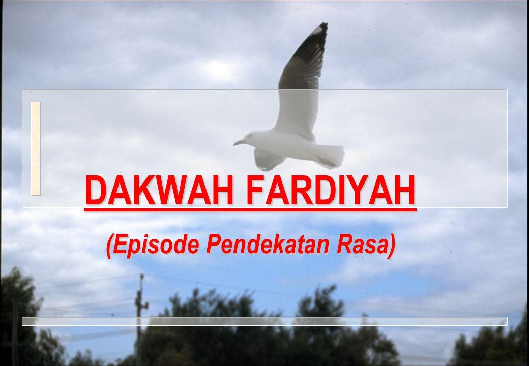 DAKWAH FARDIYAH (Episode Pendekatan Rasa)