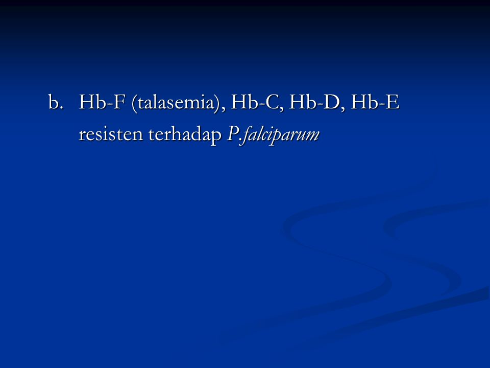 Kelainan bag dalam eritrosit 1. Defisiensi G6PD heterozigot : melindungi organ thd infeksi berat P.falciparum homozigot : tetap rentan karena kemampua