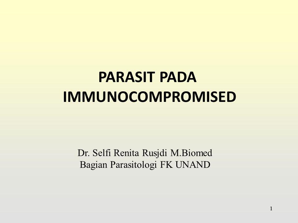 22  Immunocompromised : suatu keadaan menurunnya status imun seseorang baik status humoral atau seluler, atau keduanya hingga berakibat sangat rentan tehadap infeksi → imunodefisiensi imunosupresi IMMUNOCOMPROMISED