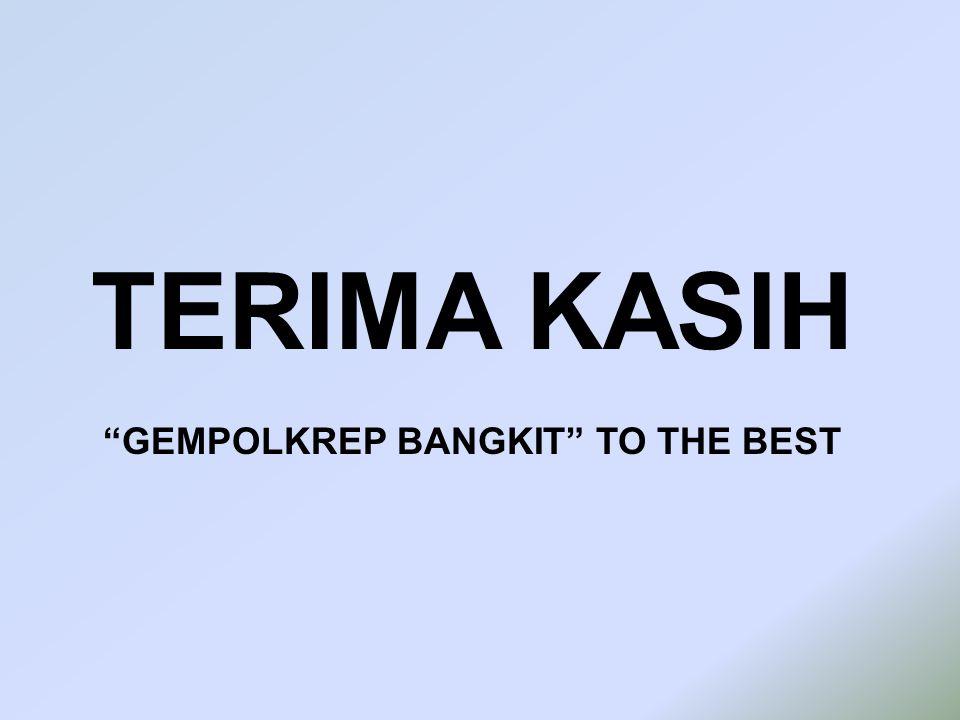 TERIMA KASIH GEMPOLKREP BANGKIT TO THE BEST