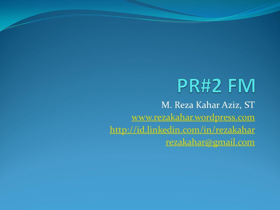 M. Reza Kahar Aziz, ST www.rezakahar.wordpress.com http://id.linkedin.com/in/rezakahar rezakahar@gmail.com