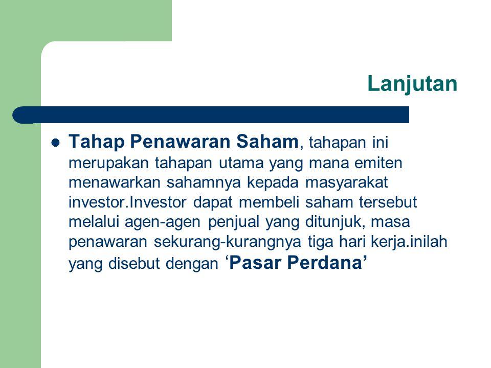 Lanjutan Tahapan Pencatatan di Bursa Efek, setelah selesai penjualan saham dipasar perdana selanjutnya saham tersebut dicatat di bursa Efek Indonesia.