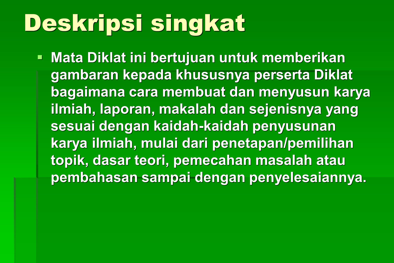 Hindari istilah asing yg telah ada padanannya dlm bhs Indonesia.