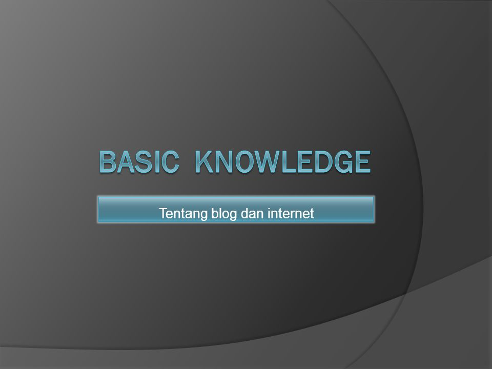 Tentang blog dan internet