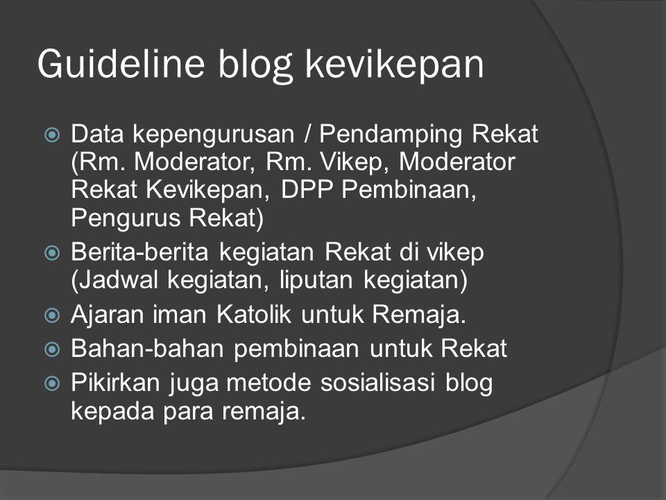 Guideline blog kevikepan  Data kepengurusan / Pendamping Rekat (Rm. Moderator, Rm. Vikep, Moderator Rekat Kevikepan, DPP Pembinaan, Pengurus Rekat) 
