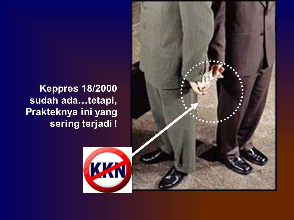 Keppres 18/2000 sudah ada…tetapi, Prakteknya ini yang sering terjadi !