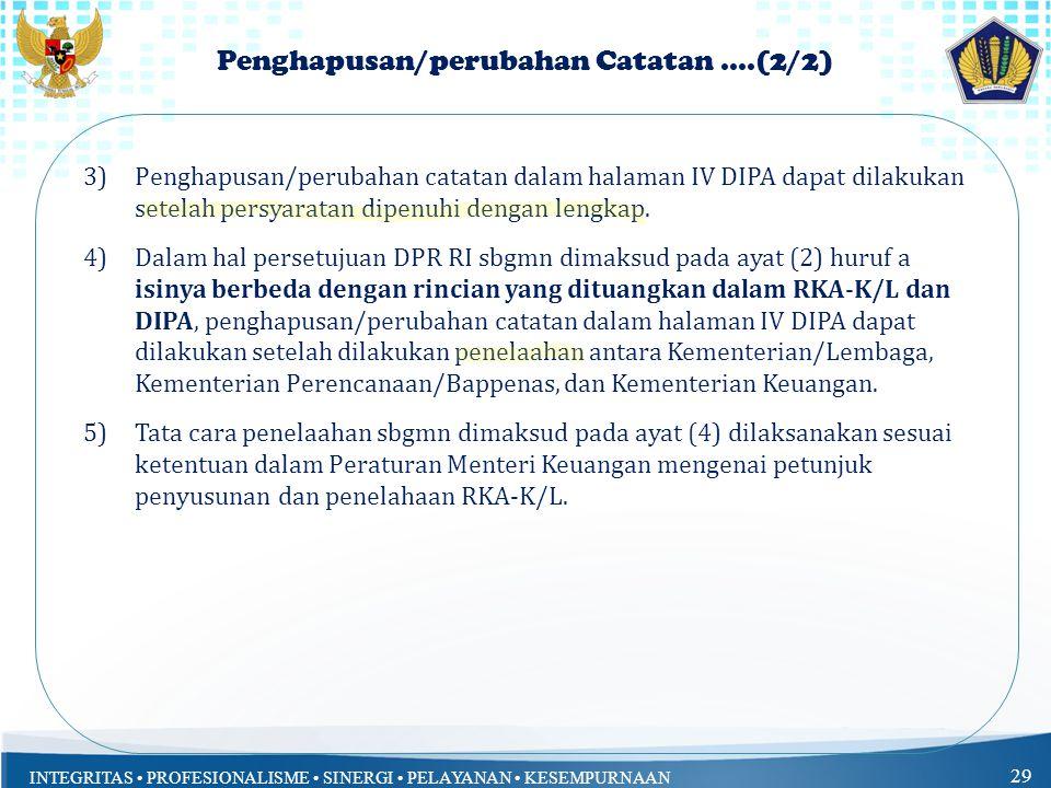 INTEGRITAS PROFESIONALISME SINERGI PELAYANAN KESEMPURNAAN 29 Penghapusan/perubahan Catatan....(2/2) 3)Penghapusan/perubahan catatan dalam halaman IV D