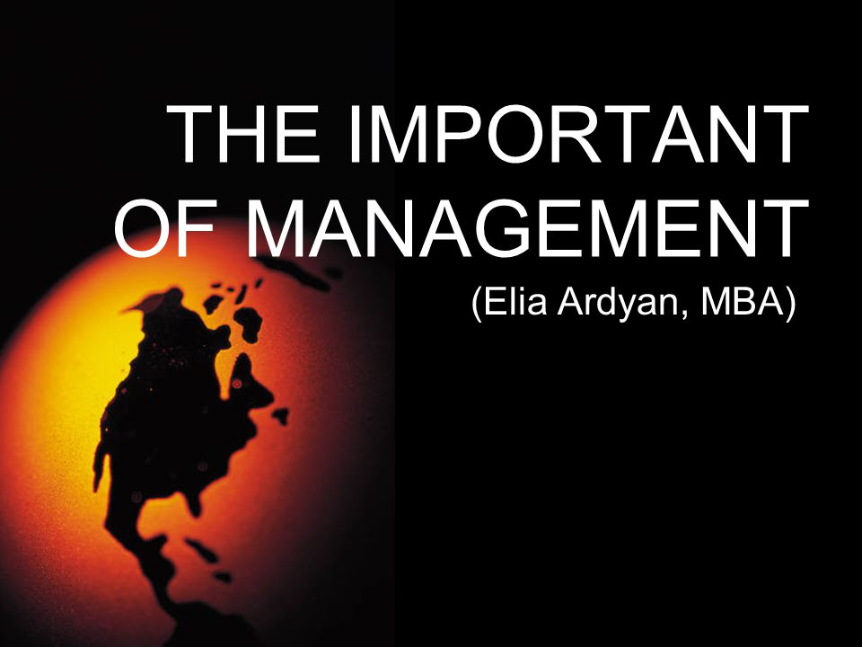 THE IMPORTANT OF MANAGEMENT (Elia Ardyan, MBA)