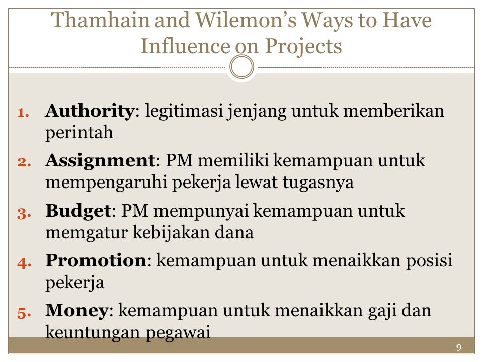 9 Thamhain and Wilemon's Ways to Have Influence on Projects 1.