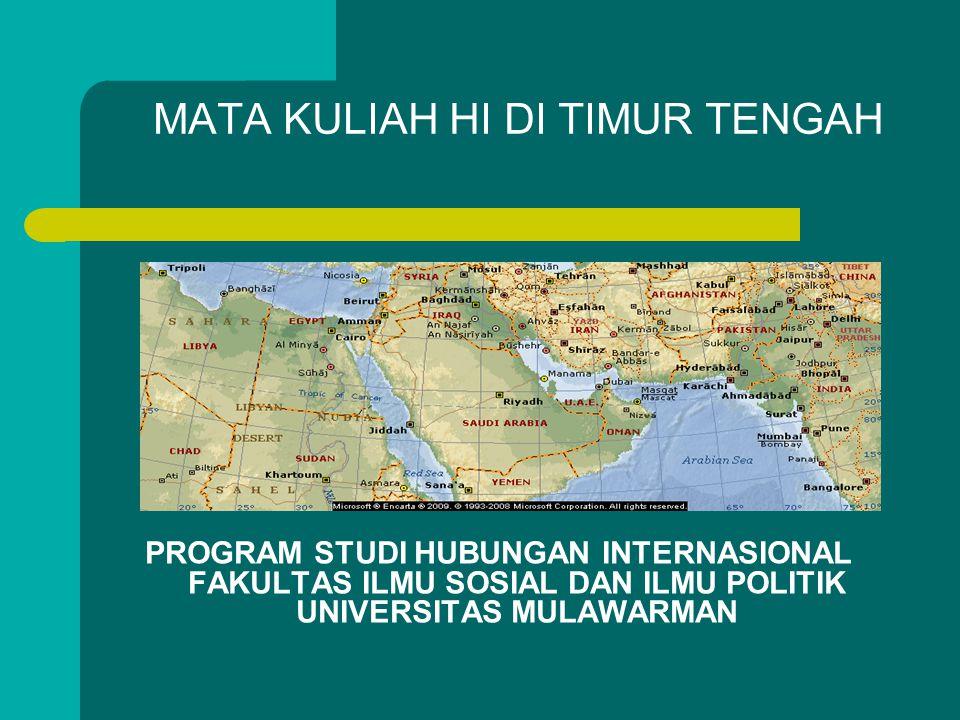 MATA KULIAH HI DI TIMUR TENGAH PROGRAM STUDI HUBUNGAN INTERNASIONAL FAKULTAS ILMU SOSIAL DAN ILMU POLITIK UNIVERSITAS MULAWARMAN
