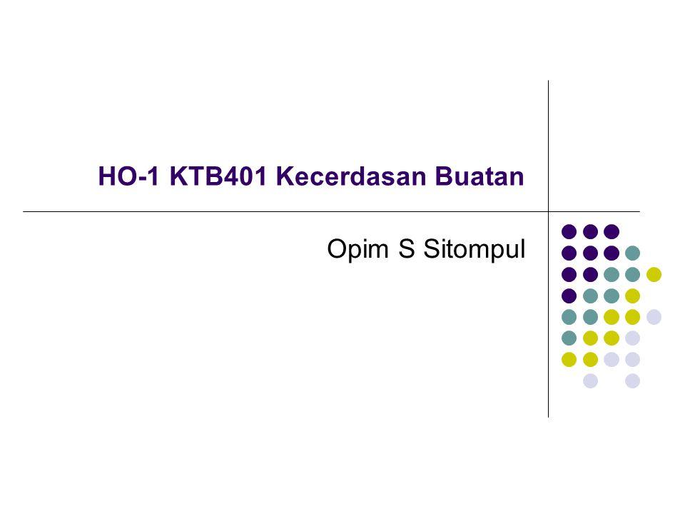 HO-1 KTB401 Kecerdasan Buatan Opim S Sitompul